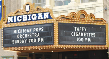 Marquee at the Michigan Theater reading Taffy, Cigarettes