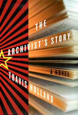 "Book cover of ""The Archivist's Story"" by Travis Holland."