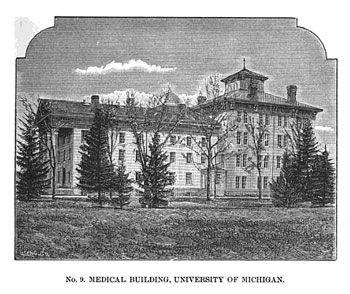The medical school as depicted in Andrew McLaughlin s 1891 book, The History of Higher Education in Michigan. The left side of the building is facing East University Ave.