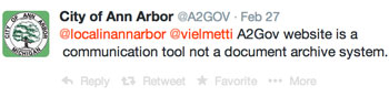 "Tweet sent by the city of Ann Arbor's official Twitter account on Feb. 27, 2014: ""A2Gov website is a communication tool, not a document archive system."""